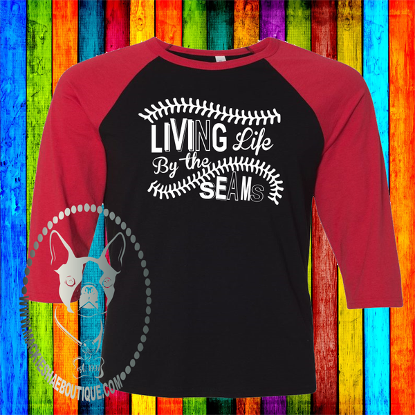 Living Life By The Seams Custom Shirt, Soft 3/4 Sleeve