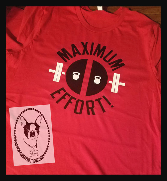 Maximum Effort Custom Shirt, Short Sleeve