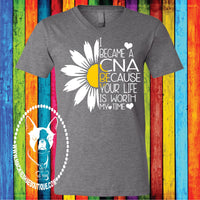 I Became A CNA Because Your Life is Worth My Time Sunflower Custom Shirt, Short Sleeve