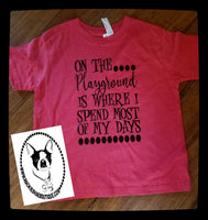 On the Playground is Where I Spend Most of My Days Custom Shirt for Kids, Short Sleeve
