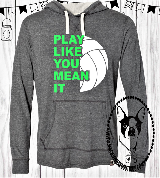Play Like You Mean It Volleyball (Get Any Ball) Custom Shirt, Women's Triblend Hooded Pullover