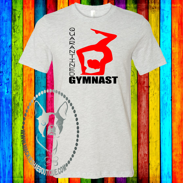 Quarantined Gymnast (Add Gym if wanted) Custom Shirt, Soft Short Sleeve