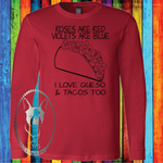 Roses are Red Violets are Blue, I Love Queso & Tacos Too Custom Shirt, Soft Long Sleeve