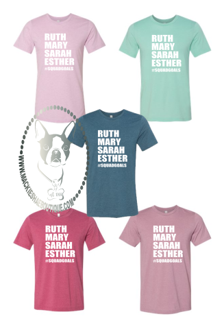 Ruth Mary Sarah Esther #squadgoals Custom Shirt, Soft Short Sleeve