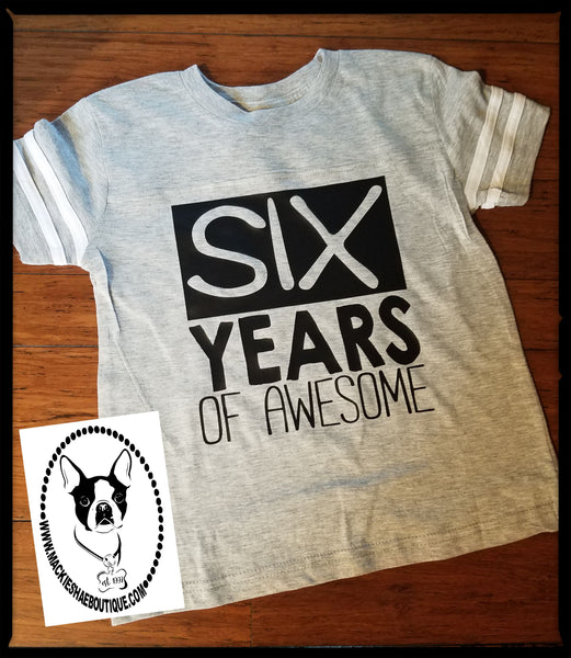 SIX Years of Awesome Custom Shirt for Kids (get any number), Short Sleeve