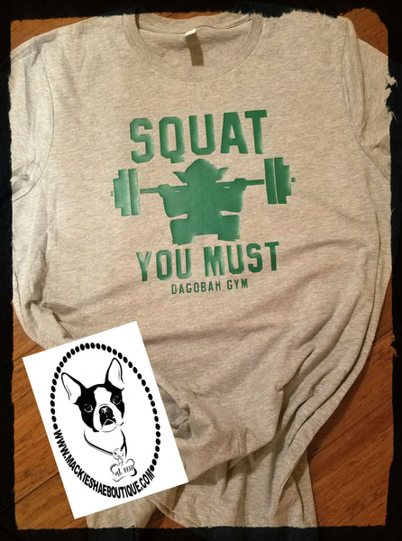 Squat You Must. Custom Shirt, Short Sleeve