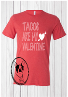 Tacos Are My Valentine Custom Shirt, Short-Sleeve