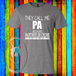 The Call Me Pa (Get any Name) Because Partner in Crime Makes Me Sound Like a Bad Influence Custom Shirt, Soft Short Sleeve