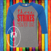 Three Strikes You're Out Custom Shirt, 3/4 Sleeve