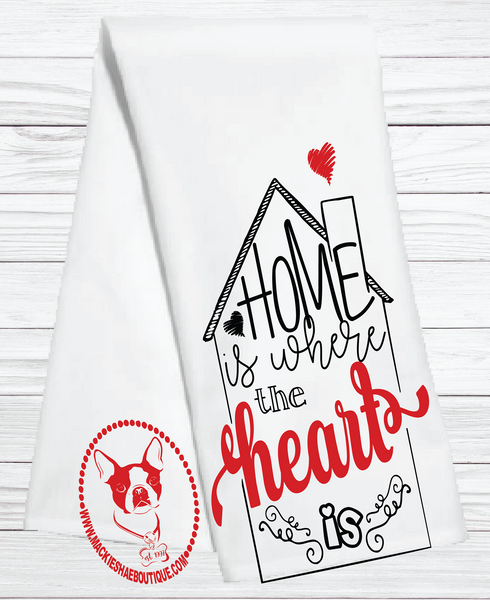 Home is Where the Heart is Custom Kitchen Towel