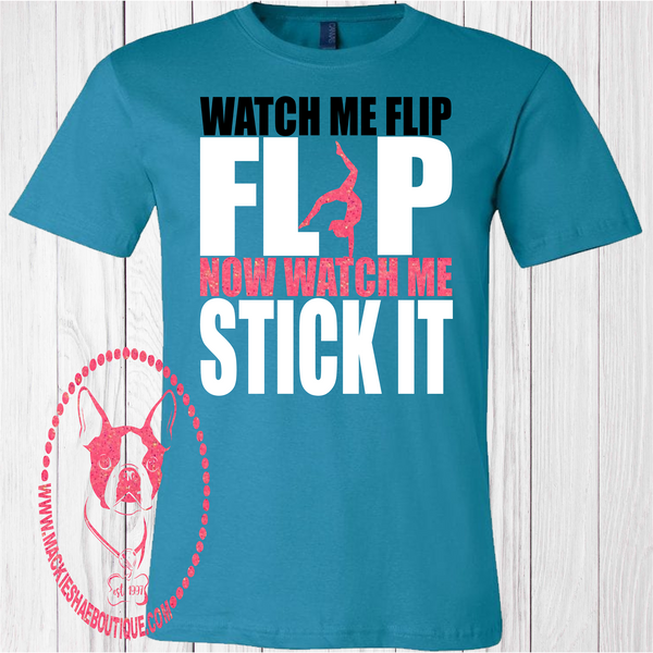 Watch Me Flip Flip Now Watch Me Stick It Custom Shirt for Kids, Short Sleeve