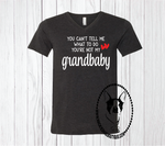 You Can't Tell Me What To Do, You're Not My Grandbaby Custom Shirt, Short Sleeve