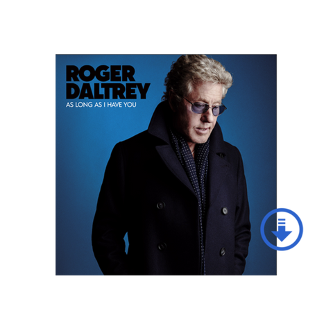 "Roger Daltrey - ""As Long As I Have You"" Digital Album"