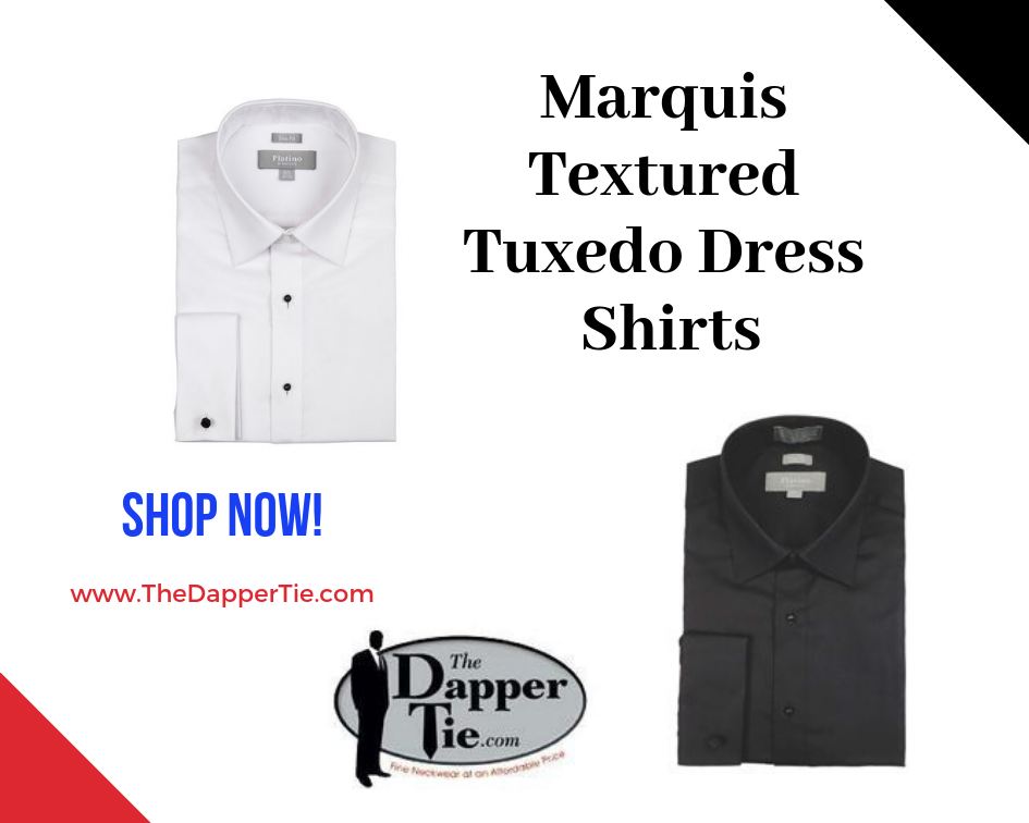 Must Have Marquis Textured Tuxedo Dress Shirts!