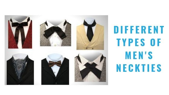 Different Types of Men's Neckties to Receive Compliments
