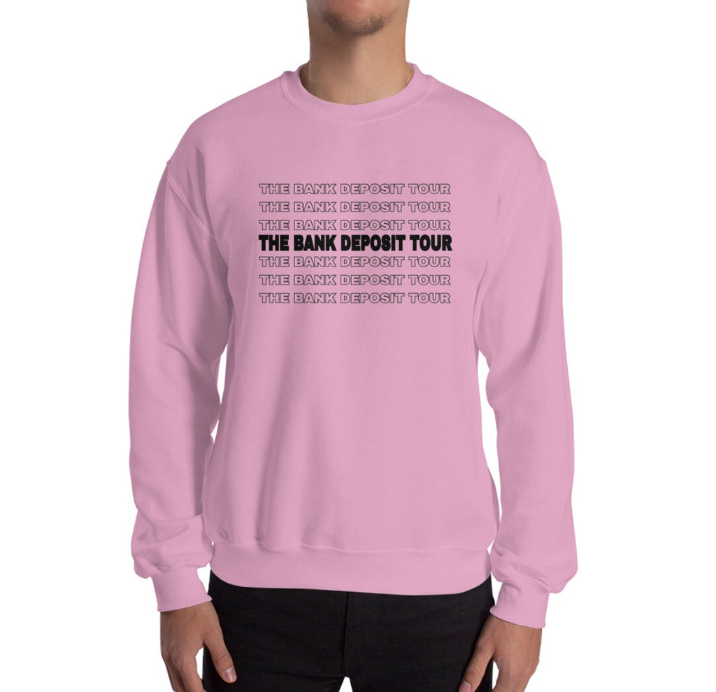 The Bank Deposit Tour Sweatshirt