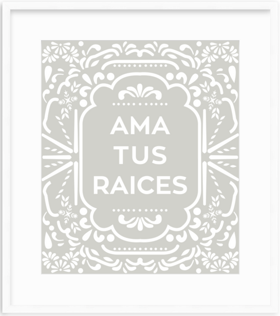Ama Tus Raices Letterpress poster grey