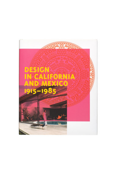 Found In Translation | Design in California & Mexico 1915-1985