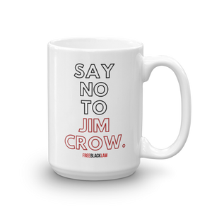 """Say No to Jim Crow"" Mug"