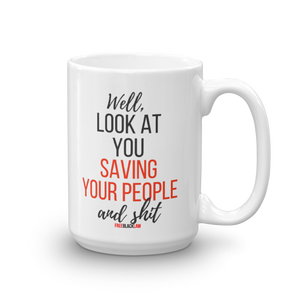 """Saving Your People"" Mug"