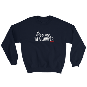 """Hire Me"" Sweatshirt"