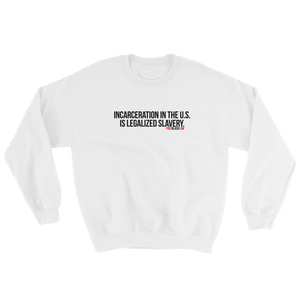 """Legalized Slavery"" Sweatshirt"