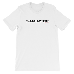 """Starving Law Student"" T-Shirt"