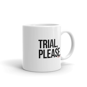 Trial, Please Mug