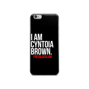 """I Am Cyntoia Brown"" iPhone Case"