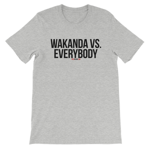 WAKANDA VS. EVERYBODY T-Shirt