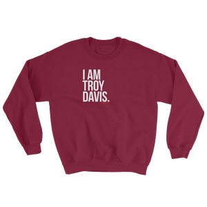 """I Am Troy Davis"" Sweatshirt"