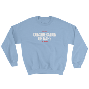 """Consideration or Nah?"" Crewneck Sweatshirt"