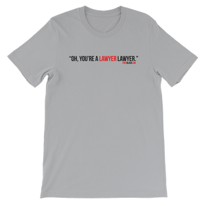 """LAWYER Lawyer"" T-Shirt"