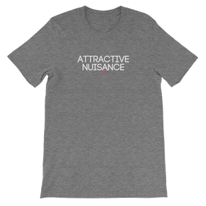 """Attractive Nuisance"" T-Shirt"