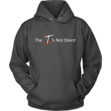 The T's Not Silent Hoodie