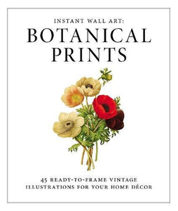 Instant Wall Art -Illustrations Floral Flowers  Botanical Prints: 45 Ready-to-Frame Vintage  Home