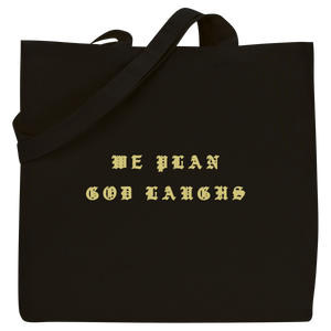 We Plan God Laughs Tote Bag