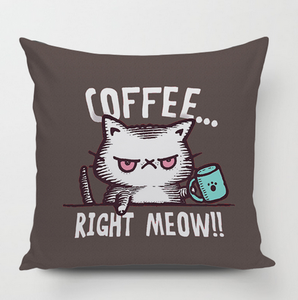 Coffee Right Meow! Pillowcase