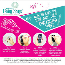 Baby Says instruction card showing how to take care of your chalkboard shoes. Shake chalk marker, draw your design on the chalkboard sole, allow to dry, take baby photos, wipe with liquid dish soap and water then repeat!