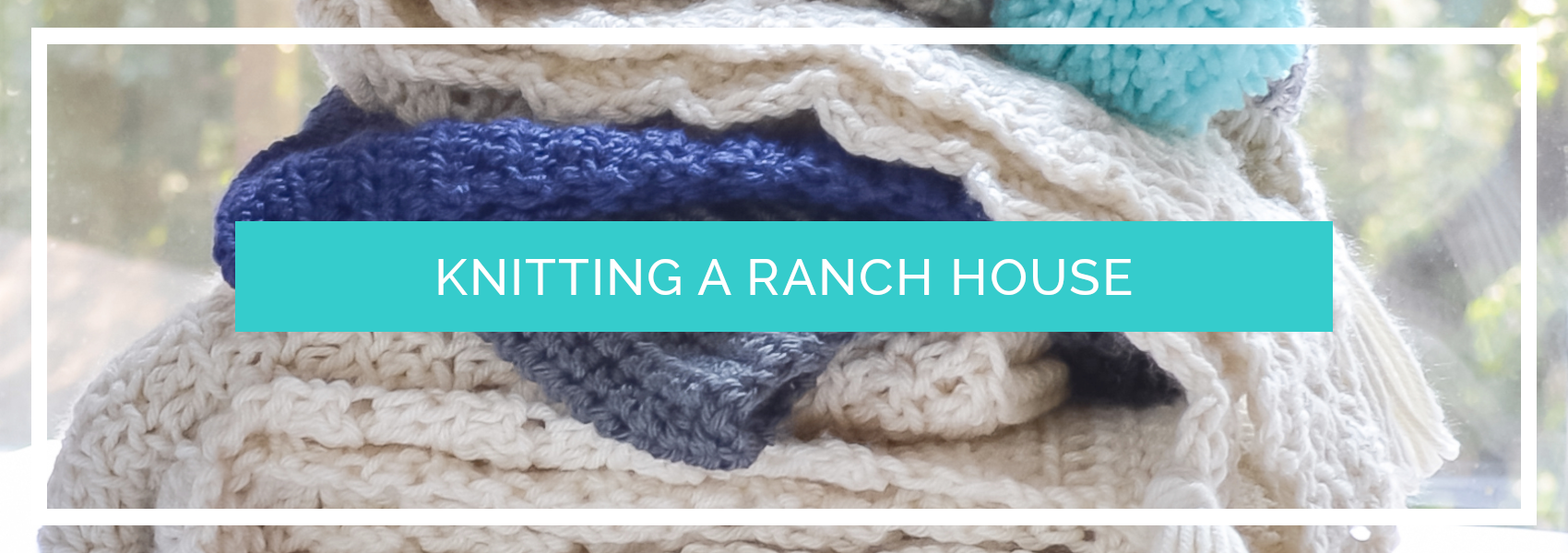 Knitting a ranch house - rallisonshop.com - About
