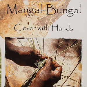 Mangal-Bangal (Clever With Hands). A book about baskets and stories woven by some of the women of Hopevale, Cape York Peninsula