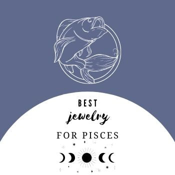 Best jewelry for Pisces