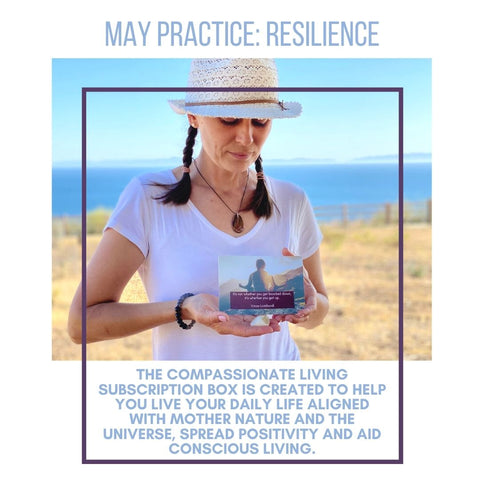 Compassionate Living May Practice tools for Resilience