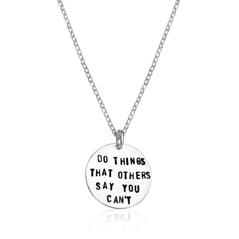 Inspirational Do Things Others Say You Can't Necklace