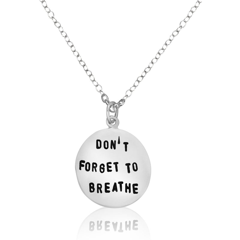 Sterling silver necklace with a meaningful reminder: DON'T FORGET TO BREATHE