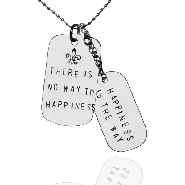 """There is No Way to Happiness - Happiness Is the Way"" Reminder Quote Inspirational Necklace  Being happy does not mean everything is perfect; it means you decide to see beyond the imperfections."