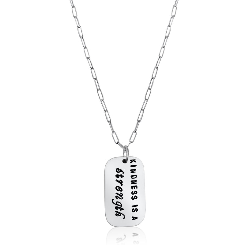 Kindness is a Strength Sterling Silver Dog Tag Necklace