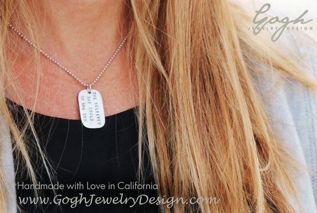 Wear this friendly reminder dog tag necklace saying She believed she could so she did, every day you need a little push to get up and Believe in Your Dreams!