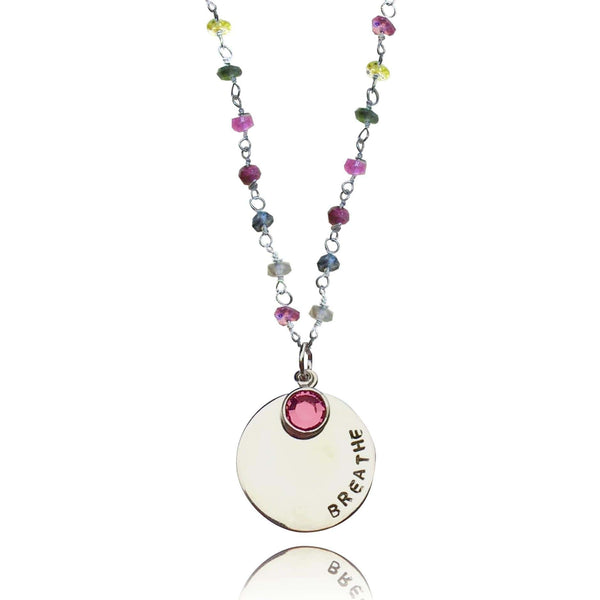 Sterling Silver BREATHE Pendant on Rainbow Color Tourmaline Necklace for Understanding and Chakra Healing