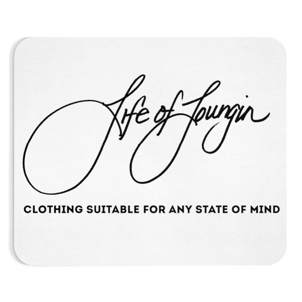 Life of Loungin Mousepad - Life of Loungin